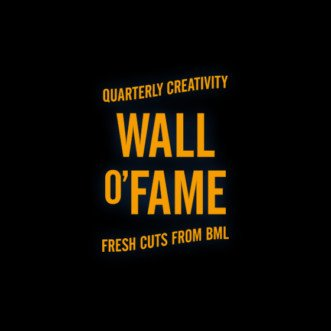 BML Wall o'Fame Quarterly Creativity